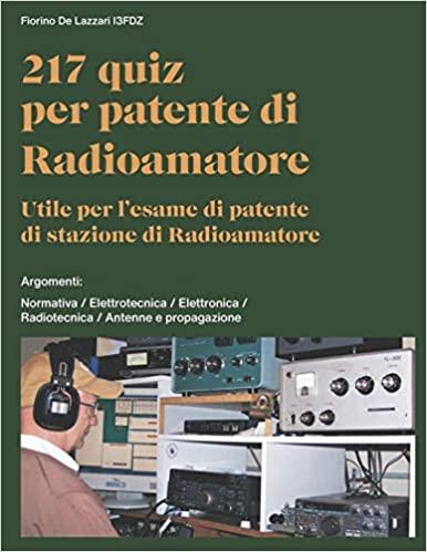 217 quiz per esame patente di Radioamatore: utille per l'esame di patente di stazione di Radioamatore